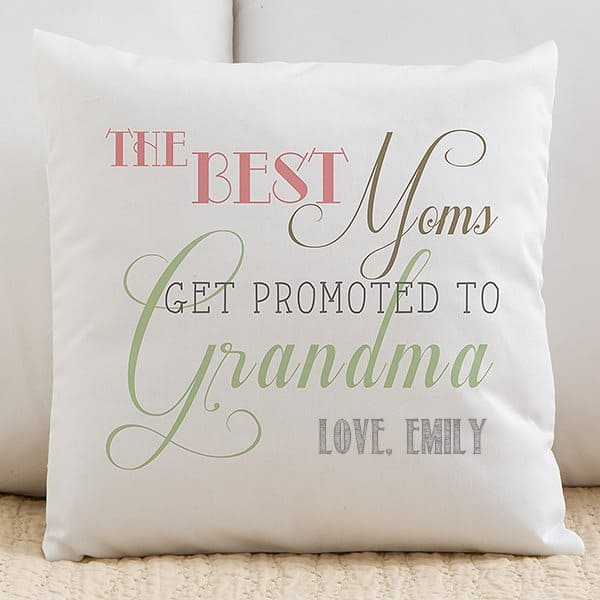 The Best Moms Get Promoted to Grandma Personalized Pillow