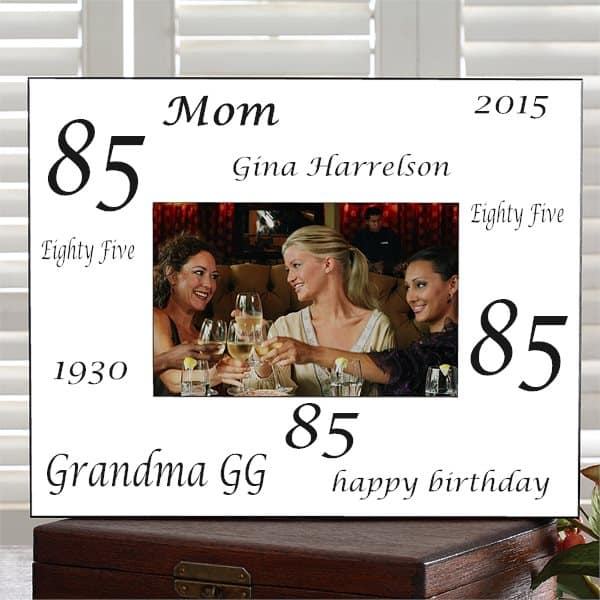 Personalized 85th Birthday Frame - a fabulous way to preserve memories of the big day!