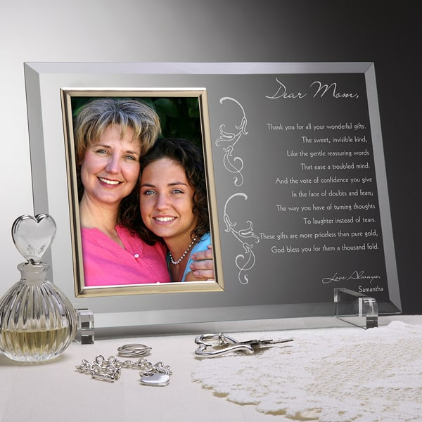 Looking for a sentimental birthday or Mother's Day present for Mom?  Let Mom know how much you love her by adding your own loving message to this beautifully engraved frame.