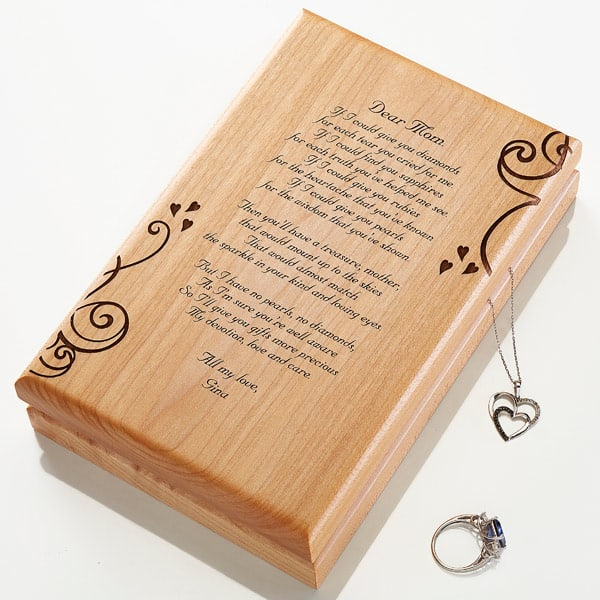 Beautiful engraved jewelry box is the perfect gift to let Mom know how much you love her.  Add your own poem or heartfelt message to this sweet Mother's Day, Christmas or birthday present.
