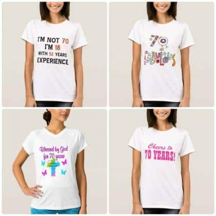 70th Birthday Shirts for Mom - treat Mom to a shirt that lets everyone know that she's turning 70!