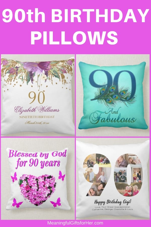90th Birthday Pillows - Looking for a great birthday gift for 90 year old Grandma?  Delight her with a cute pillow!
