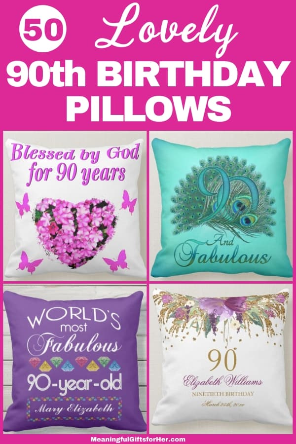 90th Birthday Pillows - Looking for awesome 90th birthday gifts for women? Treat her to a cute 90th birthday pillow! Great present for any senior lady, but it's an especially thoughtful gift for 90 year old woman in nursing home.