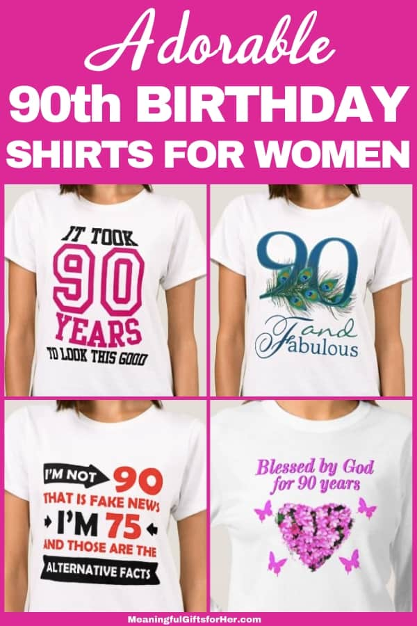 Funny 90th Birthday Shirts for Women - Shopping for a cute little birthday gift for 90 year old woman? Make her (and everyone who sees her) laugh with one of these funny t shirts!
