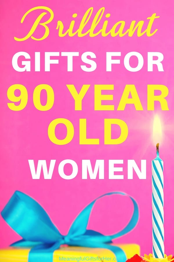 50 Brilliant Gift Ideas for 90 Year Old Woman Who Has EVERYTHING!